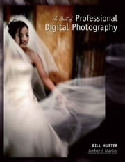 The Best of Professional Digital Photography ebook by Hurter, Bill