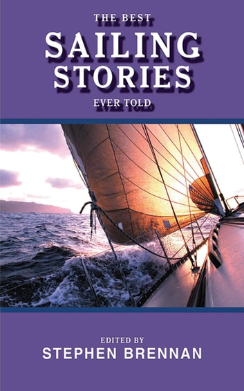 The Best Sailing Stories Ever Told ebook by