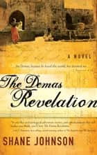 The Demas Revelation: A Novel - A Novel ebook by Shane Johnson