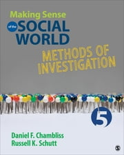 Making Sense of the Social World - Methods of Investigation ebook by Daniel F. Chambliss,Russell K. Schutt