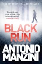 Black Run (A Rocco Schiavone Mystery) ebook by Antonio Manzini