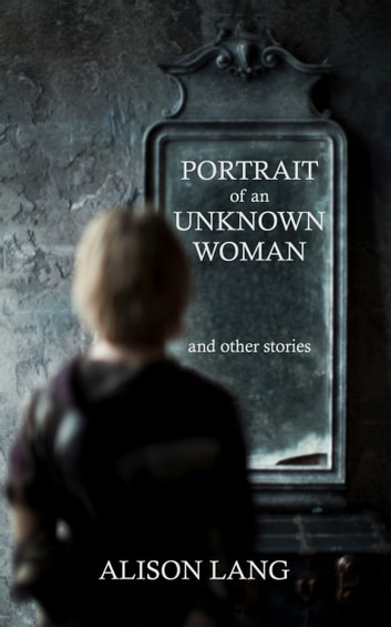 Portrait of an Unknown Woman and other stories ebook by Alison Lang