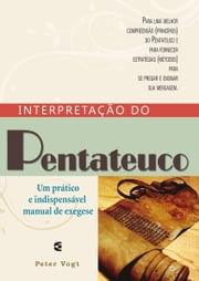 Interpretação do pentateuco ebook by Peter Vogt
