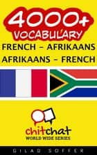 4000+ Vocabulary French - Afrikaans ebook by Gilad Soffer