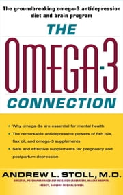 The Omega-3 Connection - The Groundbreaking Antidepression Diet and Brain Program ebook by Dean Andrew L. Stoll, M.D.