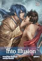 Into Illusion, Episode 1 (Yaoi Novel & Manga) (Yaoi Manga) ebook by Rieko Yoshihara,Ryo  Tateishi