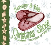 Jeremy & the Christmas Shoes ebook by Jim DeHaven, Kaitlin Badger