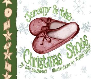 Jeremy & the Christmas Shoes ebook by Jim DeHaven,Kaitlin Badger