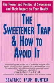 The Sweetener Trap & How to Avoid It ebook by Beatrice Trum Hunter