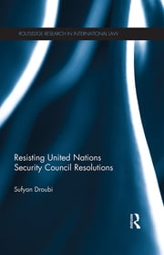 Resisting United Nations Security Council Resolutions ebook by Sufyan Droubi