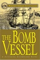 The Bomb Vessel ebook by Richard Woodman