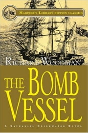 The Bomb Vessel - #4 A Nathaniel Drinkwater Novel ebook by Richard Woodman