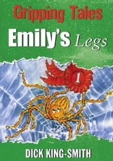 Gripping Tales: Emily's Legs ebook by Dick King-Smith