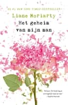Het geheim van mijn man ebook by Liane Moriarty, Monique Eggermont