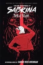 Path of Night (Chilling Adventures of Sabrina, Novel 3) ebook by