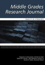 Middle Grades Research Journal (MGRJ), Volume 10 Issue 3 2015 ebook by Capraro, Robert