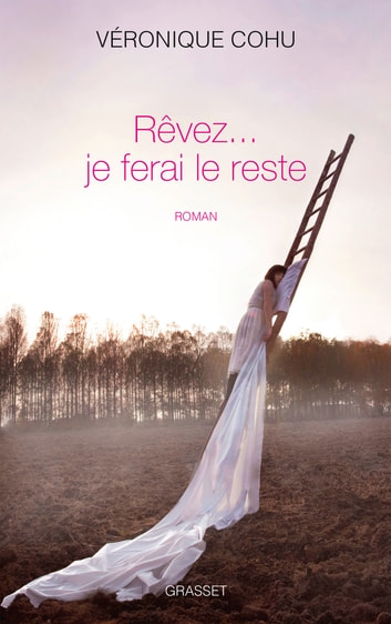 Rêvez... je ferai le reste - premier roman ebook by Véronique Cohu