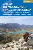 The Mountains of Ronda and Grazalema - Grazalema and La Sierra de las Nieves Natural Parks, Genal and Guadiaro valleys ebook by Guy Hunter-Watts
