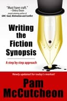 Writing the Fiction Synopsis ebook by Pam McCutcheon