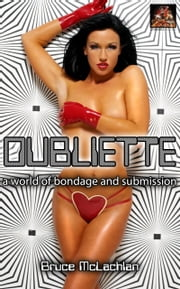 Oubliette: A world of bondage and submission ebook by Bruce McLachlan