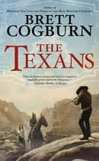 The Texans eBook by Brett Cogburn