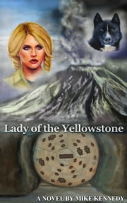Lady of the Yellowstone ebook by Mike Kennedy