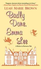 Badly Done, Emma Lee ebook by Leah Marie Brown