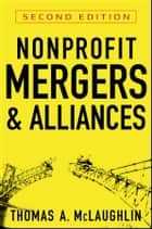 Nonprofit Mergers and Alliances ebook by Thomas A. McLaughlin