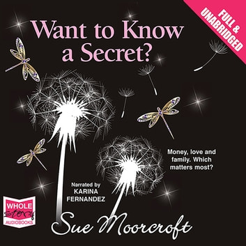 Want to Know a Secret? audiobook by Sue Moorcroft