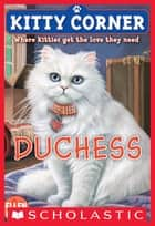Kitty Corner #3: Duchess ebook by Ellen Miles