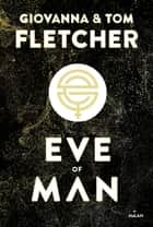 Eve of man - t. 1 ebook by Tom Fletcher, Giovanna Fletcher, Anne Delcourt