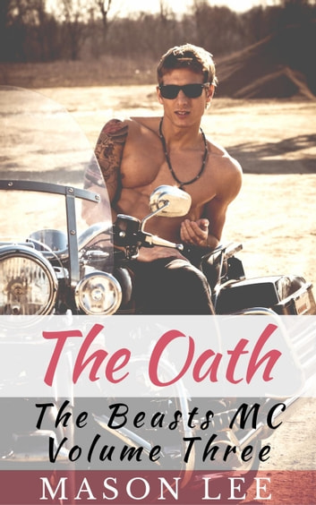 The Oath (The Beasts MC - Volume Three) ebook by Mason Lee