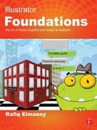 Illustrator Foundations ebook by Rafiq Elmansy