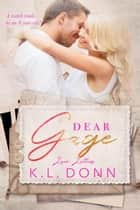 Dear Gage - Love Letters, #2 ebook by KL Donn