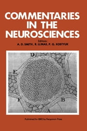 Commentaries in the Neurosciences ebook by A. D. Smith,R. Llinás,P. G. Kostyuk