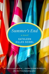 Summer's End - A Novel ebook by Kathleen Gilles Seidel