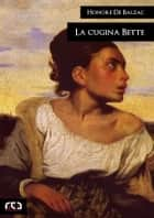 La cugina Bette ebook by Honorè De Balzac