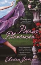 Potent Pleasures ebook by Eloisa James