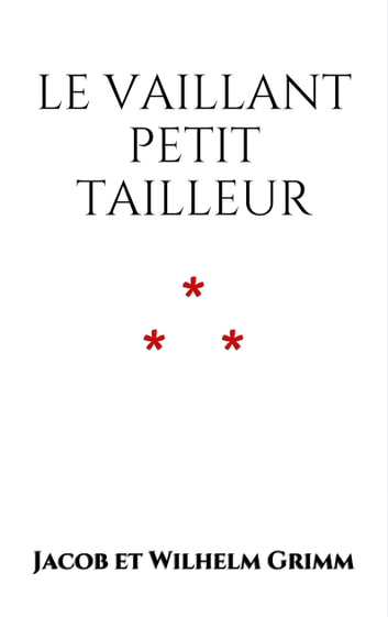 Le Vaillant Petit Tailleur ebook by Jacob et Wilhelm Grimm