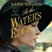 At the Water's Edge - A Novel audiobook by Sara Gruen