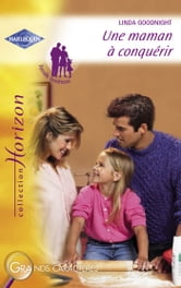 Une maman à conquérir (Harlequin Horizon) ebook by Linda Goodnight