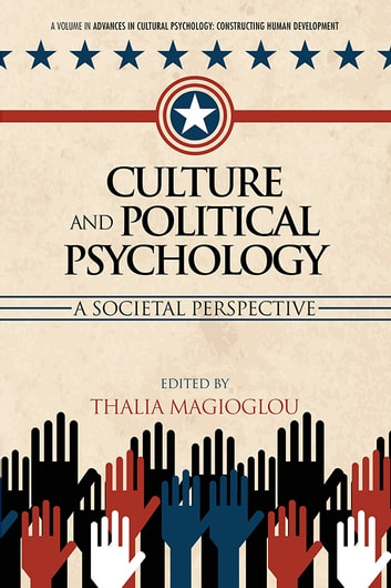 Culture and Political Psychology - A Societal Perspective ebook by Thalia Magioglou