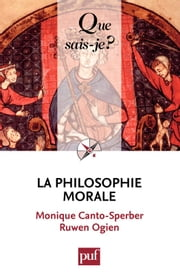 La philosophie morale - « Que sais-je ? » n° 3696 ebook by Monique Canto-Sperber,Ruwen Ogien