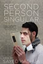Second Person Singular ebook by Sayed Kashua,Mitch Ginsburg