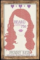 Beard With Me ebook by Penny Reid