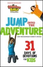 Jump into the Adventure: 31 Days of Devotions for Kids ebook by Zondervan