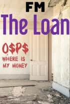 The Loan ebook by F M