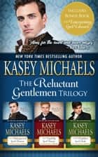 The Reluctant Gentlemen Trilogy Box Set ebook by Kasey Michaels