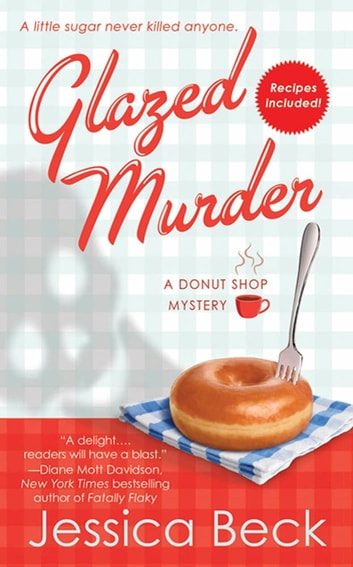 Glazed Murder - A Donut Shop Mystery ebook by Jessica Beck