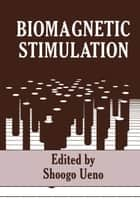 Biomagnetic Stimulation ebook by S. Ueno